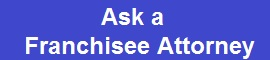 Ask a Franchisee Attorney