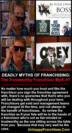 FRANCHISE MYTHS Trustworthy Franchisor