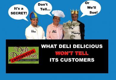 DELI DECEPTIVE: What Deli Delicious Won't Tell Its Customers